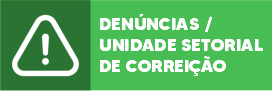 DENÚNCIAS / UNIDADE SETORIAL DE CORREIÇÃO